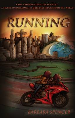 Running: A Boy. A Missing Computer Scientist. A Secret So Dangerous, it Must Stay Hidden from the Wo (BOK)