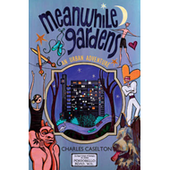 Meanwhile Gardens: An Urban Adventure (BOK)