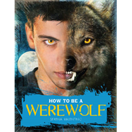 How to be a Werewolf (BOK)