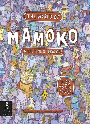 The World of Mamoko: In the Time of Dragons (BOK)