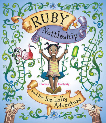 Ruby Nettleship and the Ice Lolly Adventure (BOK)