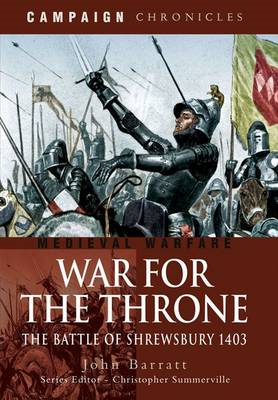 War for the Throne: The Battle of Shrewsbury 1403 (BOK)
