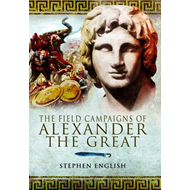 The Field Campaigns of Alexander the Great (BOK)