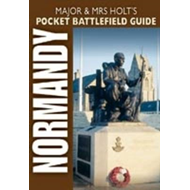 Major and Mrs Holt's Pocket Battlefield Guide to D-Day Norma (BOK)