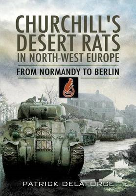 Churchill's Desert Rats in North-West Europe: From Normandy to Berlin (BOK)