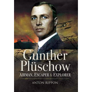 Gunther Pluschow: Airman, Escaper and Explorer (BOK)
