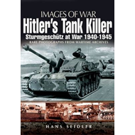 Hitler's Tank Killer: Sturmgeschutz at War 1940-1945 (BOK)