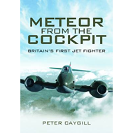 Meteor from the Cockpit: Britain's First Jet Fighters (BOK)