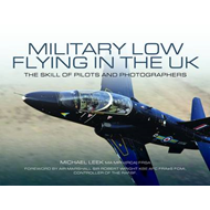 Military Low Flying in the UK: The Skill of Pilots and Photographers (BOK)