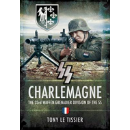 SS Carlemgne: The 33rd Waffen-Grenadier Division of the SS (BOK)