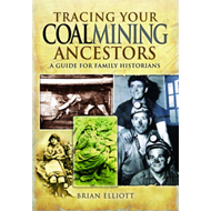 Tracing Your Coalmining Ancestors: A Guide for Family Historians (BOK)