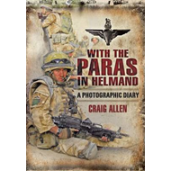 With the Paras in Helmand: A Photographic Diary (BOK)