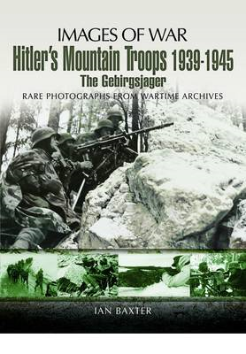 Hitler's Mountain Troops 1939-1945: The Gebirgsjager (BOK)