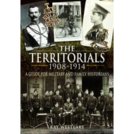 The Territorials 1908-1914: A Guide for Military and Family Historians (BOK)
