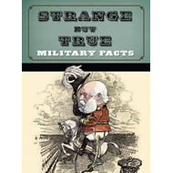 Strange But True: Military Facts (BOK)
