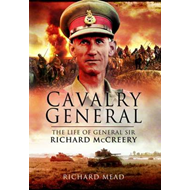 The Last Great Cavalryman: The Life of General Sir Richard McCreery Commander Eigth Army (BOK)