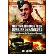 Fighting Through - From Dunkirk to Hamburg: A Green Howards Wartime Memoir (BOK)