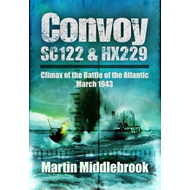 Convoy SC122 and HX229: Climax of the Battle of the Atlantic, March 1943 (BOK)