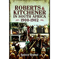 Roberts and Kitchener in South Africa: 1900-1902 (BOK)
