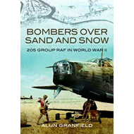 Bombers Over Sand and Snow: 205 Group RAF in World War II (BOK)