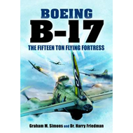 B-17 - The Fifteen Ton Flying Fortress (BOK)