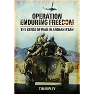 Operation Enduring Freedom: The Seeds of War in Afghanistan (BOK)