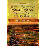 Secret History of the Roman Roads of Britain (BOK)