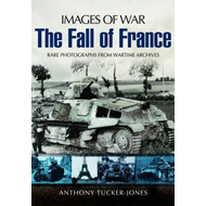 Armoured Warfare and the Fall of France: Rare Photographs from Wartime Archives (BOK)