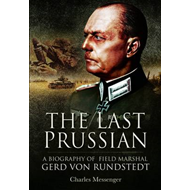 The Last Prussian: A Biography of Field Marshal Gerd Von Rundstedt (BOK)