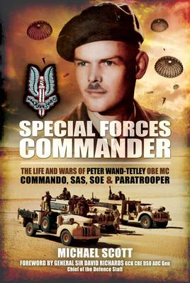 Special Forces Commander: The Life and Wars of Peter Wand-Tetley MC Commando, SAS, SOE and Paratroop (BOK)