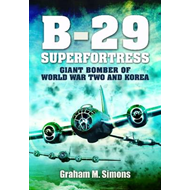 B-29: Superfortress: Giant Bomber of World War 2 and Korea (BOK)