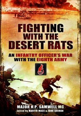 Fighting with the Desert Rats: An Infantry Officer's War with the Eighth Army (BOK)