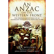 An Anzac on the Western Front: The Personal Recollections of an Australian Infantryman from 1916 to (BOK)