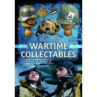 A Guide to Wartime Collectables (BOK)