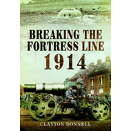 Breaking the Fortress Line 1914 (BOK)