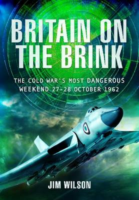 Britain on the Brink: The Cold War's Most Dangerous Weekend, 27-28 October 1962 (BOK)