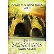Armies of Ancient Persia: the Sassanians (BOK)