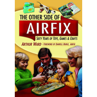 The Other Side of Airfix: 60 Years of Toys, Games and Crafts (BOK)