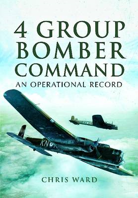 4 Group Bomber Command: An Operational Record (BOK)