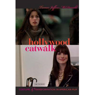 Hollywood Catwalk: Exploring Costume and Transformation in American Film (BOK)