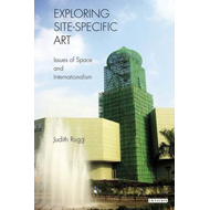 Exploring Site-specific Art: Issues of Space and Internationalism (BOK)