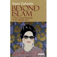 Beyond Islam: A New Understanding of the Middle East (BOK)