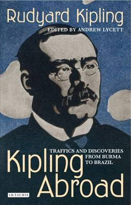 Kipling Abroad: Traffics and Discoveries from Burma to Brazil (BOK)