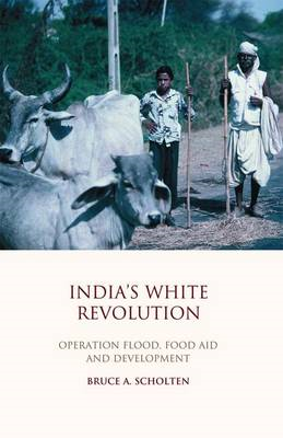 India's White Revolution: Operation Flood, Food Aid and Development (BOK)