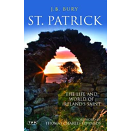 St Patrick: The Life and World of Ireland's Saint (BOK)