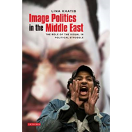 Image Politics in the Middle East (BOK)