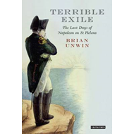 Terrible Exile: The Last Days of Napoleon on St Helena (BOK)