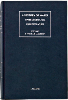 A History of Water: Water, Geopolitics and the New World Order: v. 3: Series 2 (BOK)