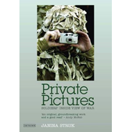 Private Pictures: Soldiers' Inside View of War (BOK)