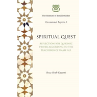 Spiritual Quest: Reflections on Quranic Prayer According to the Teachings of Imam Ali (BOK)